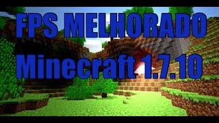 Tutorial - Como melhorar o FPS do seu Minecraft com Mods 1.7.10 (Pirata-Original)