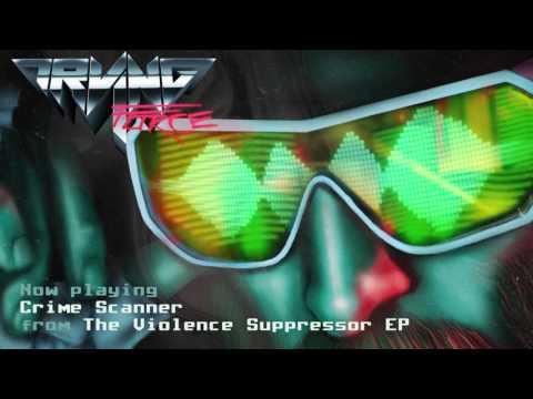 Irving Force - Crime Scanner [Offical Audio]