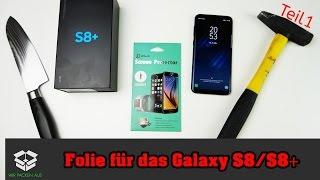 Display Folie für das Samsung Galaxy S8 und S8+ besser als Panzerglas? Teil 1 das beste?
