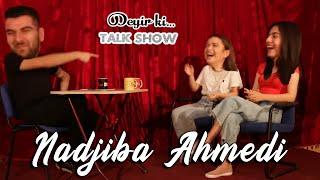Nadjiba Ahmedi Mehdi Sadiq İlə Deyir ki Talkshow