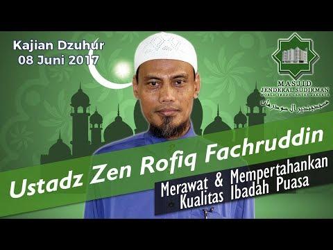 Merawat & Mempertahankan Kualitas Ibadah Puasa oleh Ustadz Zen Rofiq Fachruddin