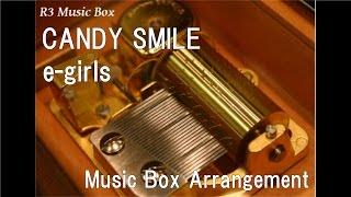 CANDY SMILE/e-girls [Music Box]