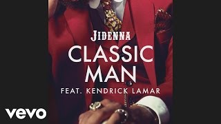 Jidenna - Classic Man (Remix) (Audio) ft. Kendrick Lamar