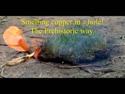 Prehistoric copper smelting in a pit (louder version of https://www.youtube.com/watch?v=8uHc4Hirexc)