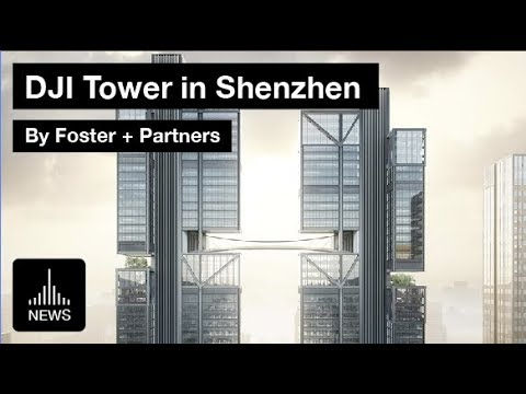 Future Shenzhen - DJI Drone Tower By Foster + Partners