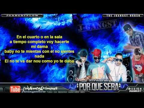 Guelo Star Ft. Randy & J Alvarez - Por Que Sera Remix con Letra HD Oficial Nuevo Reggaeton 2011