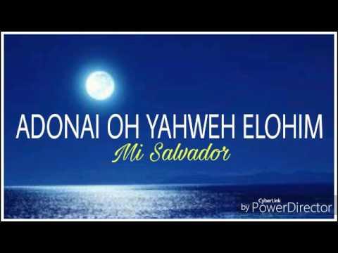 Adonai oh Yahweh Elohim (Prezioso Canto)