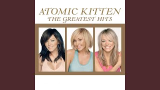 Provided to YouTube by Universal Music Group You Are · Atomic Kitte...
