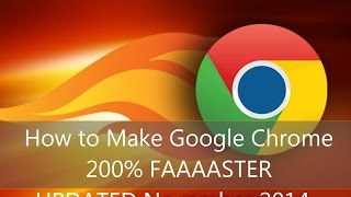 How to Make Google Chrome 200% Faster *UPDATED Jan 2015*