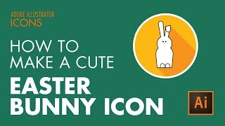 How to Draw a Cute Easter Bunny Icon in Adobe Illustrator CC
