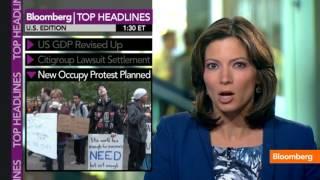 U.S. GDP Revised Up, Citigroup Lawsuit Settlement