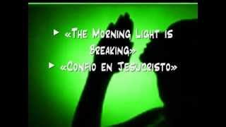The Morning Light is Breaking / Confío en Jesucristo