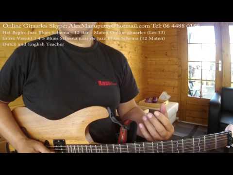 Les13: Jazz Blues Schema:12Bar (intro:1,4,5 schema) Online Gitaarles Skype alexmanuputty@hotmail.com