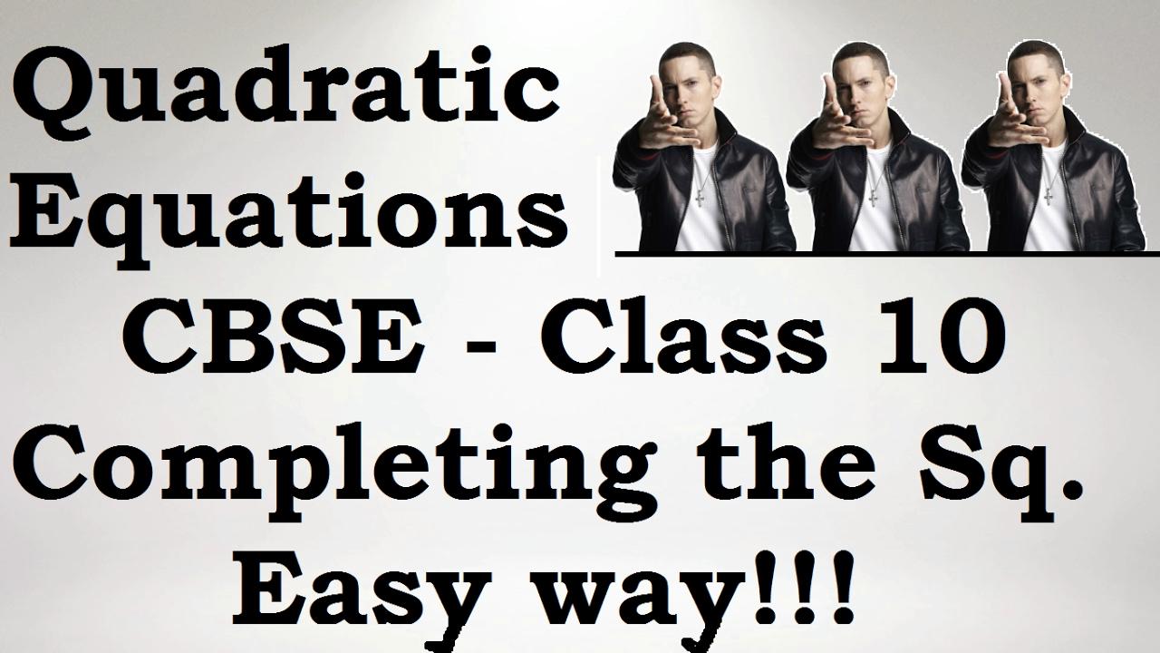 Class 10 : Cbse : Quadratic Equation Solving Bypleting The Square Method