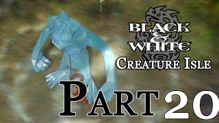 Black & White : Creature Isle - Part 20