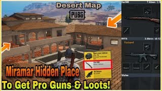 Pubg Mobile : Hidden Loot Spot To Get Pro Guns Like Kar98k & 8x | Miramar Best looting spot!