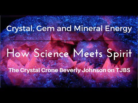 Crystal Energy: How Science Meets Spirit - Beverly Johnson on TJBS