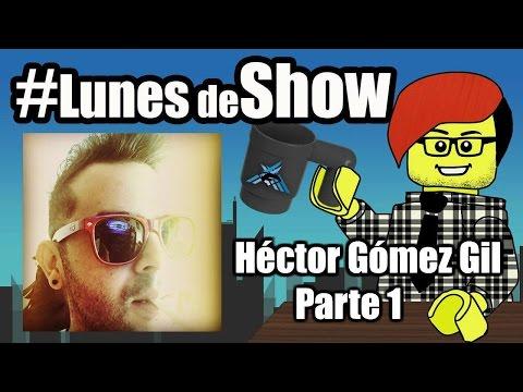 #LunesdeShow Héctor Gómez Gil
