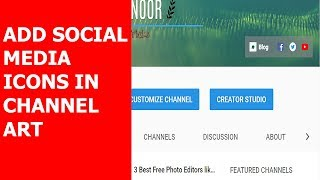 How to add Social Media Links in YouTube Channel Art 2018