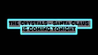 The Crystals - Santa Claus Is Coming Tonight