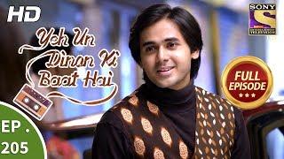 Yeh Un Dinon Ki Baat Hai - Ep 205 - Full Episode - 15th June, 2018