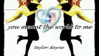 Watch Taylor Dayne You Meant The World To Me video