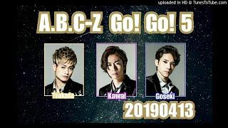 ☆A.B.C-Z Go!Go!5 20190413☆