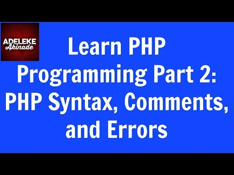 Learn PHP Programming Part 2: PHP Syntax, Comments, And Errors