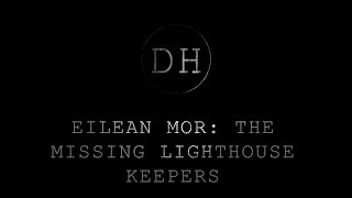 Eilean Mor: The missing lighthouse keepers