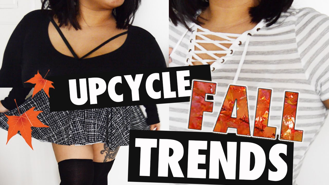 Upcycle Old Clothes Upcycle Old Clothes To Fall Trends 2015 Diy Clothes How To Sew