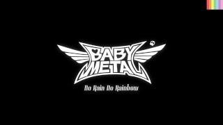 BABYMETAL - NO RAIN NO RAINBOW [Letra Español - Inglés]