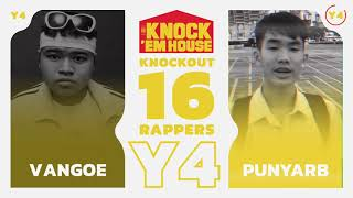 VANGOE vs PUNYARB (16 RAPPERS - YELLOW #4) | KNOCK 'EM HOUSE