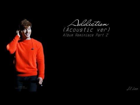 Addiction (Acoustic ver) - Kim Jong Kook