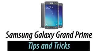 Samsung Galaxy Grand Prime | Tips and Tricks