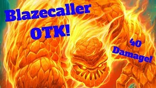 Blazecaller OTK! 40 Damage Finisher! [Hearthstone Game of the Day]
