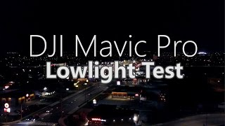 DJI Mavic Pro - Lowlight Night Testing 4K