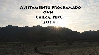 Avistamiento Programado OVNI en Chilca, Perú 2014 - Sixto Paz Wells