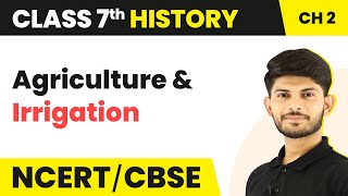 Agriculture and Irrigation | New Kings and Kingdoms | History | Class 7 | Magnet Brains