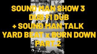 YARD BEAT x BURN DOWN ~QUARANTINE SOUND MAN SHOW 2 PART.2~