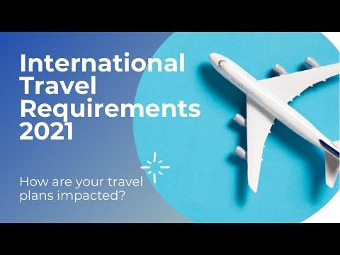 International Travel Requirements 2021