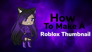 How To Make A Roblox Thumbnail And Put It In A Video!