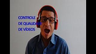 Controle de Qualidade de Vídeos - Cdeca Vídeos,  ep.3
