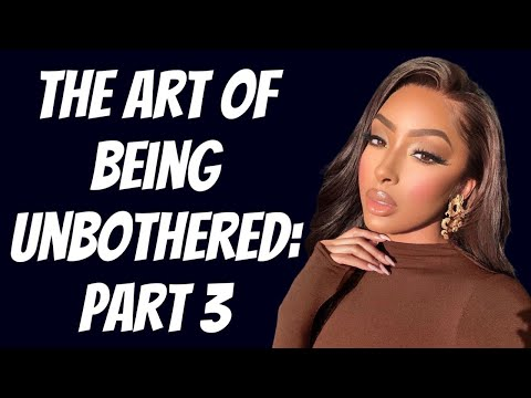 The Art of Being Unbothered: Pt.3 Feminine Mastery from YouTube · Duration:  30 minutes 22 seconds