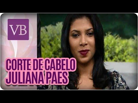 Corte de cabelo estilo Juliana Paes - Você Bonita (15/06/16)