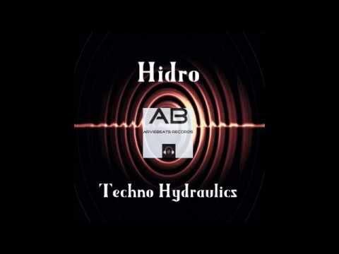 Hidro -  Techno Hydraulics[Arviebeats Records] Distibution :DANCE ALL DAY Musicvertriebs GmbH
