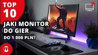 Jaki monitor do gier do 1000 PLN? | TOP 10