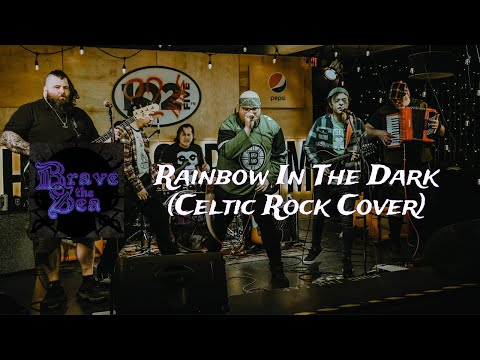 BRAVE THE SEA - Rainbow In The Dark CELTIC ROCK COVER