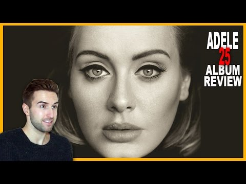 ADELE - 25 - DELUXE TRACK BY TRACK ALBUM REVIEW & SINGING!!!!!!!