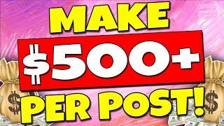 Make $500+ PER POST🔥 Easy WAY To MAKE MONEY ONLINE💰 (Full Tutorial)