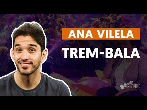 Trem-Bala - Ana Vilela (part. Luan Santana) (aula de violão completa)